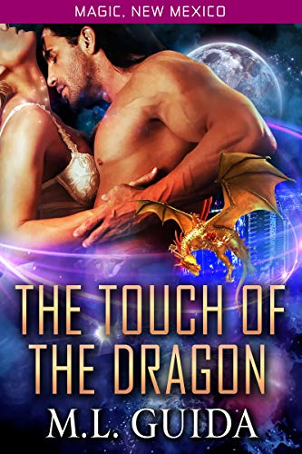 The Touch of the Dragon: A Scifi Romance (Magic, New Mexico/Magical Shifters Book 4)