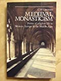 Medieval Monasticism : Forms of Religious Life in Western Europe in the Middle Ages, Lawrence, C. H., 058249186X