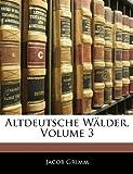 Altdeutsche Wälder, Jacob Grimm, 1145696023