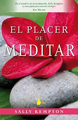 Placer de meditar, El (Spanish Edition) (Sally Kempton Meditation)