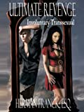 img - for Ultimate Revenge: Involuntary Transsexual book / textbook / text book