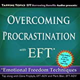 Overcoming Procrastination with EFT (Emotional Freedom Techniques)