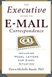 img - for The Executive Guide to E-mail Correspondence: Including Model Letters for Every Situation book / textbook / text book