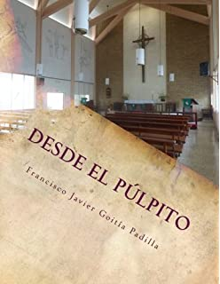 Desde el púlpito: Meditaciones homiléticas para el año litúrgico (Spanish Edition)