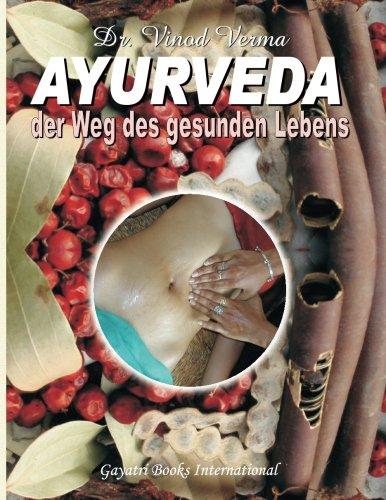 AYURVEDA: Der Weg des gesunden Lebens