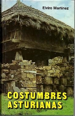 Costumbres Asturianas (Viajes y costumbrismo) por Elviro Martinez