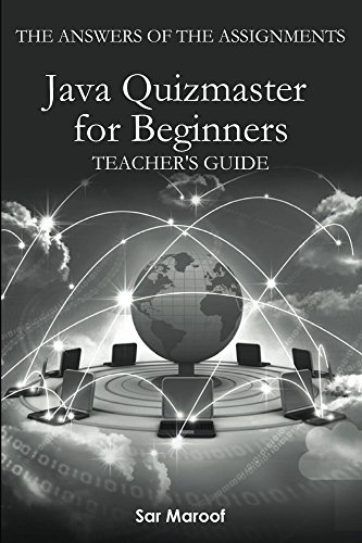 com the answers of the assignments of java quizmaster for the answers of the assignments of java quizmaster for beginners teacher s guide by maroof