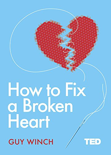 How to fix a broken heart ted 2 english edition ebook guy winch how to fix a broken heart ted 2 english edition por fandeluxe Gallery