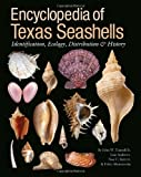 img - for Encyclopedia of Texas Seashells: Identification, Ecology, Distribution, and History (Harte Research Institute for Gulf of Mexico Studies Series) book / textbook / text book