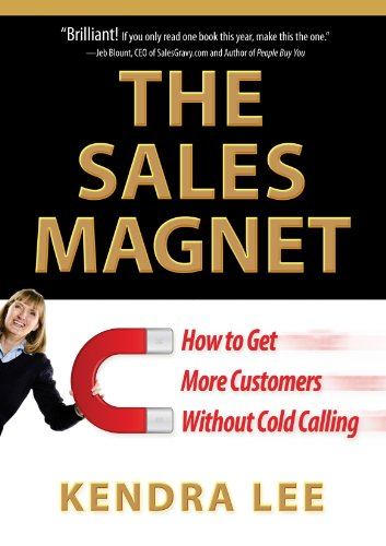 Amazon the sales magnet how to get more customers without cold the sales magnet how to get more customers without cold calling by lee fandeluxe Images