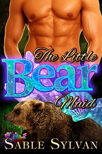 The Little Bear Maid: A BBW Bear Shifter Billionaire Paranormal Romance Novella (Seattle's Billionaire Bears Book 4) by [Sylvan, Sable]