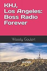 KHJ, Los Angeles: Boss Radio Forever