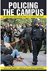 Policing the Campus: Academic Repression, Surveillance, and the Occupy Movement (Counterpoints) Paperback