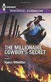 The Millionaire Cowboy's Secret, Karen Whiddon, 0373278225