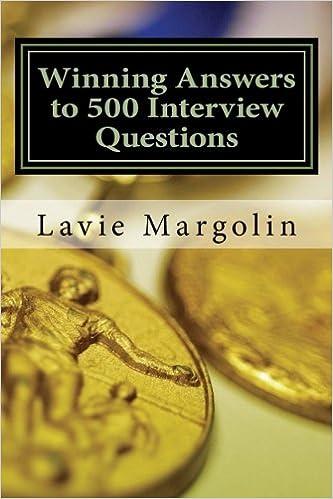 Winning Answers To 500 Interview Questions: Mr Lavie E Margolin, Rachel  Miller: 9780692202036: Amazon.com: Books
