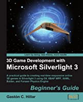 3D Game Development with Microsoft Silverlight 3 Front Cover
