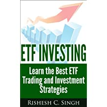 ETF Investing: Learn the Best ETF Trading and Investment Strategies (Profitable Investing Strategies)