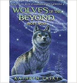 Wolves of the Beyond #4: Frost Wolf by Lasky, Kathryn (2012)