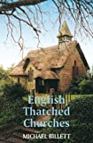 English Thatched Churches, Michael Billett, 0709089074