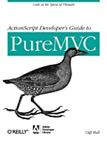 ActionScript Developer's Guide to PureMVC Front Cover