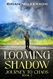 Looming Shadow: Journey to Chaos book 2 (Volume 2)