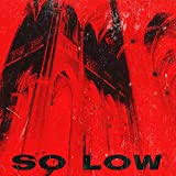 So Low (feat. Andre The Blessed & Joe Lambo) [Explicit]