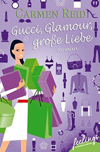 Gucci, Glamour, große Liebe: Ein Annie-Valentine-Roman (German Edition)]()