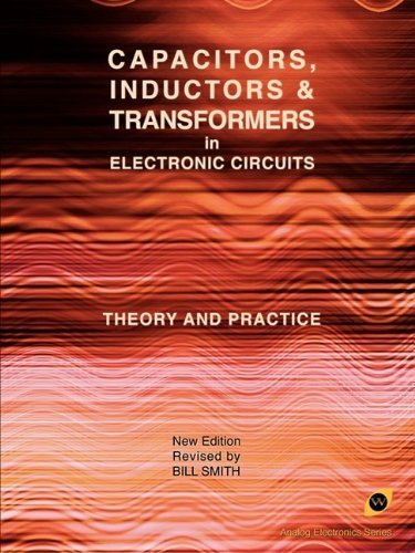 Smith Capacitor (Capacitors, Inductors and Transformers in Electronic Circuits (Analog Electronics Series))
