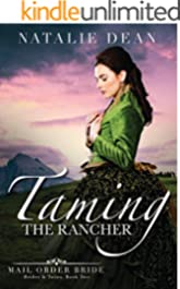 Taming the Rancher: Mail Order Bride (Brides and Twins Book 2)
