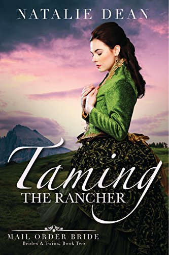 Taming the Rancher: Mail Order Bride (Brides & Twins Book ()