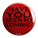 "Geek Details Zombie Themed 2.25"" Pinback Button (Have You Seen My Zombie?)"