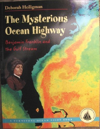 The Mysterious Ocean Highway (Benjamin Franklin and the Gulf Stream)