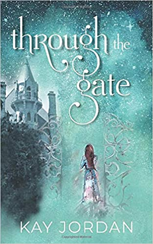 Front cover for the book Through the Gate by Kay Jordan