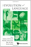 The Evolution of Language, Andrew D. M. Smith, 9814295213