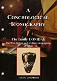 The Family CONIDAE- West African & Mediterranean species (A Conchological Iconography)