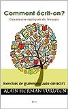 Comment écrit-on ?: Exercices de grammaire auto-correctifs (French Edition)