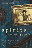 Spirits Out of Time, Annie Wilder, 0738714402