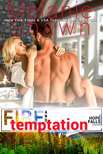 Fire and Temptation (Hope Falls Book 16)