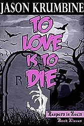 To Love is to Die (Reapers in Heels #11)