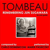 Tombeau (Remembering Jun Sugawara) [Carlo Domeniconi]