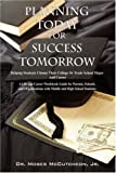 Planning Today for Success Tomorrow Hel, Moses McCutcheon Jr, 1432700138