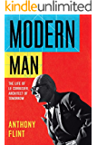 Modern Man: The Life of Le Corbusier, Architect of Tomorrow (English Edition)