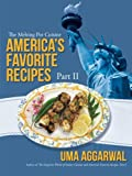 America's Favorite Recipes, Part II, Uma Aggarwal, 1475977859