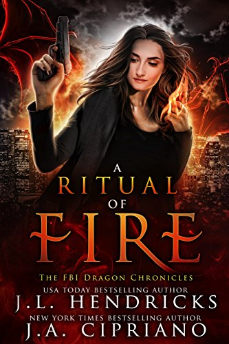 Alyson Andrews's investigation of a gruesome serial murder sends her into the darkest depths of the city's magical underbelly…A Ritual of Fire: An FBI Dragon Shifter Adventure by J.L. Hendricks and J.A. Cipriano