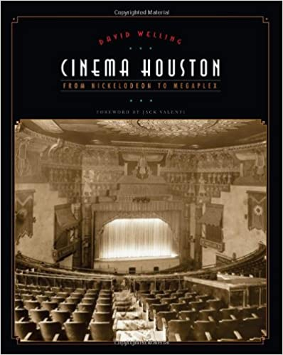 Cinema Houston: From Nickelodeon to Megaplex (Roger Fullington Series in Architecture)