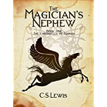The Magician's Nephew: The Chronicles of Narnia: Book One