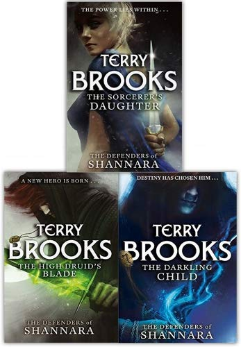 The Defenders of Shannara Series Terry Brooks 3 Books Collection Set (The High Druids Blade, The Darkling Child, The Sorcerers Daughter) (The Defenders Of Shannara The Sorcerers Daughter)