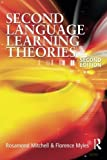 img - for Second Language Learning Theories (Arnold Publication) Second Edition by Florence Myles (2004-06-25) book / textbook / text book