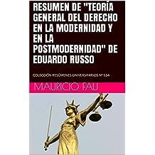 """RESUMEN DE """"TEORÍA GENERAL DEL DERECHO EN LA MODERNIDAD Y EN LA POSTMODERNIDAD"""" DE EDUARDO RUSSO: COLECCIÓN RESÚMENES UNIVERSITARIOS Nº 654 (Spanish Edition)"""