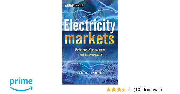 Electricity markets pricing structures and economics chris harris electricity markets pricing structures and economics chris harris 9780470011584 amazon books fandeluxe Gallery